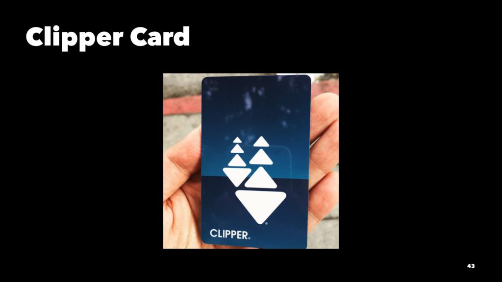 Clipper Card 43