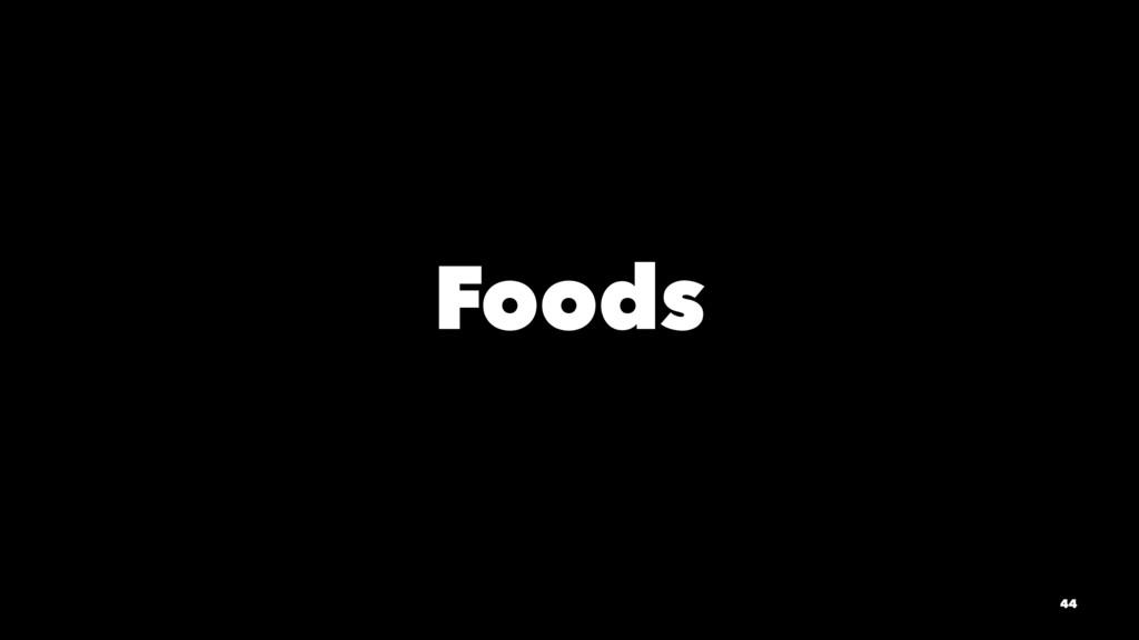 Foods 44