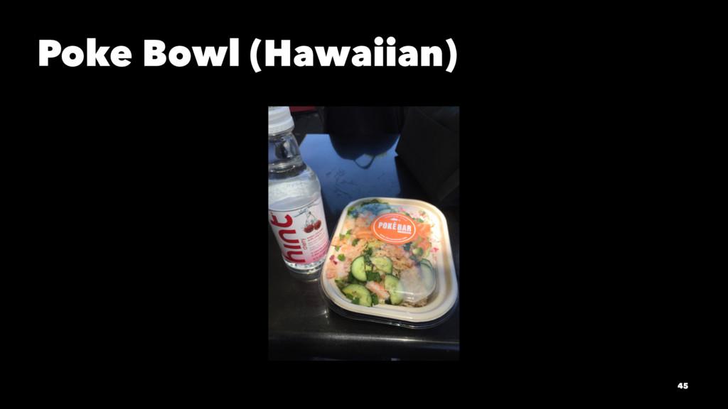 Poke Bowl (Hawaiian) 45
