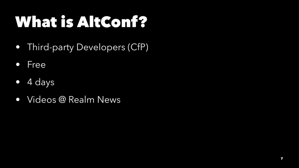 What is AltConf? • Third-party Developers (CfP)...