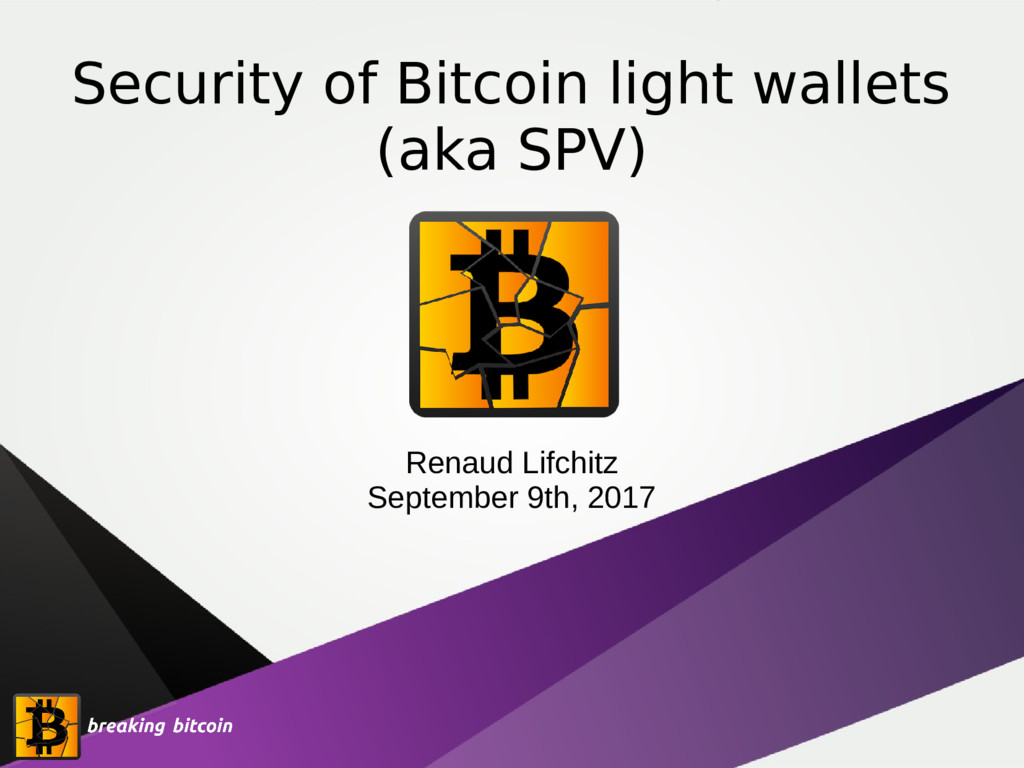 Security of Bitcoin light wallets (aka SPV) Ren...