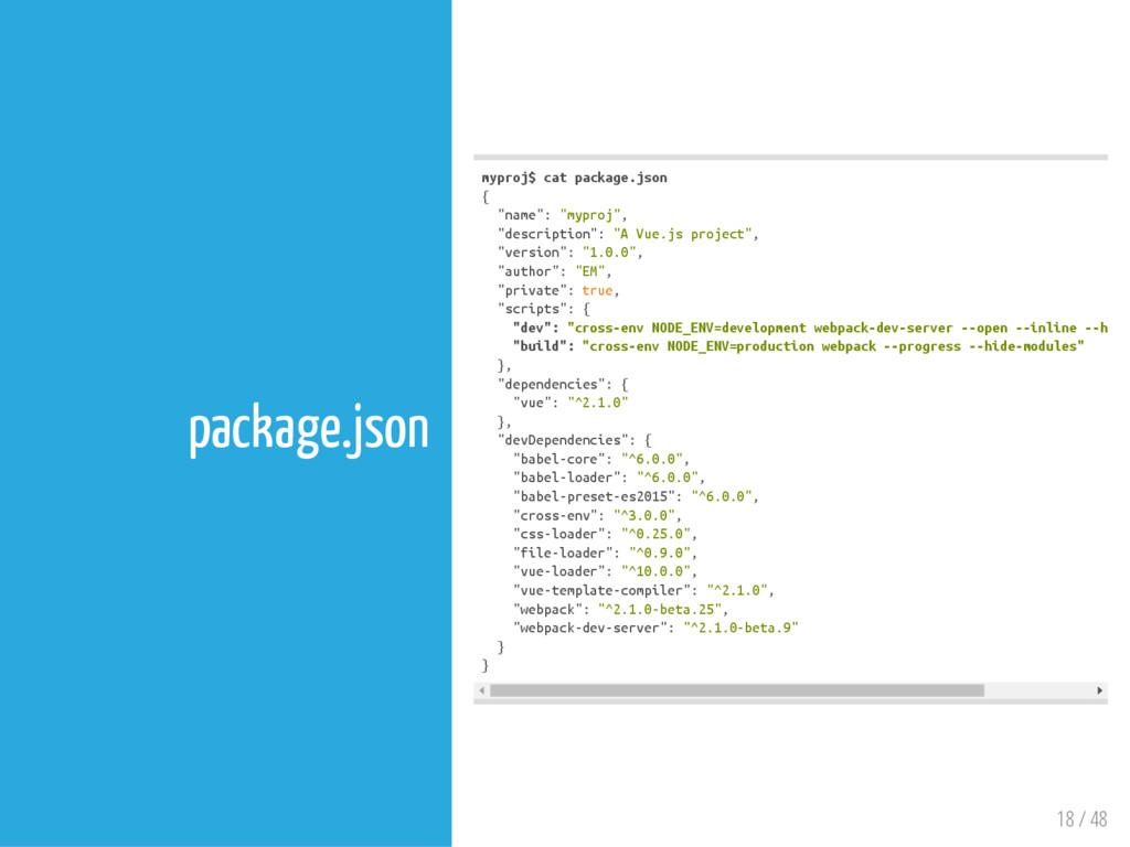 18 / 48 package.json m y p r o j $ c a t p a c ...