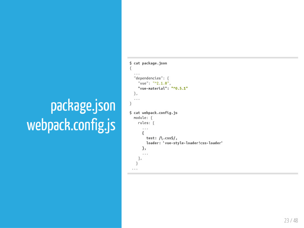23 / 48 package.json webpack.config.js $ c a t ...
