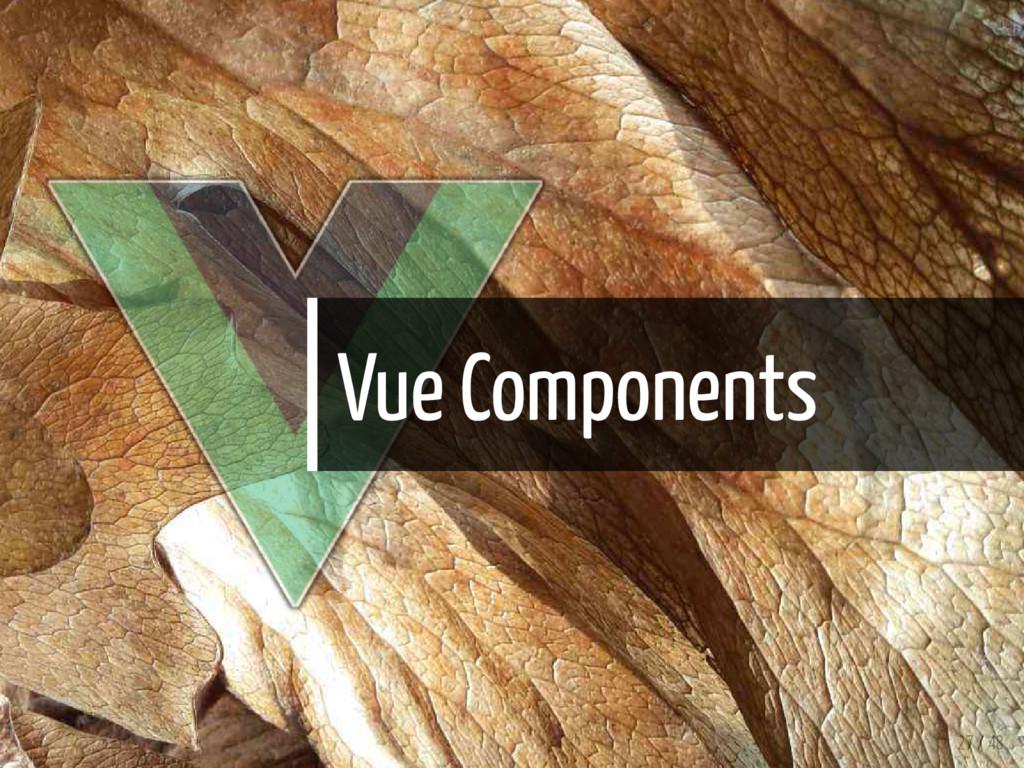 Vue Components 27 / 48