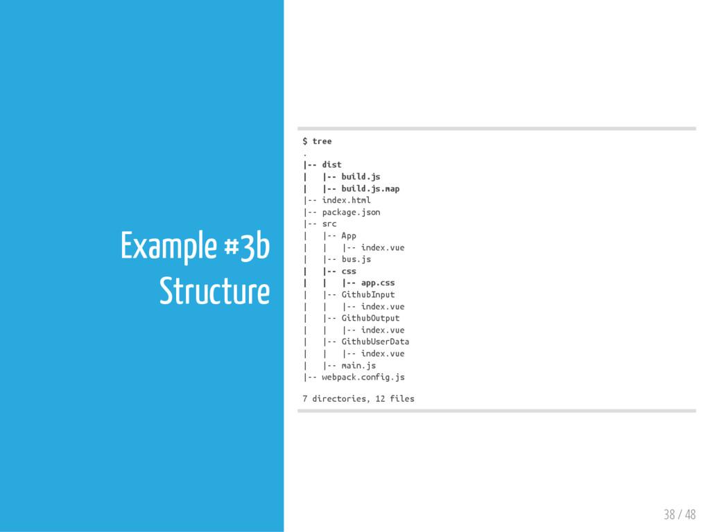 38 / 48 Example #3b Structure $ t r e e . | - -...