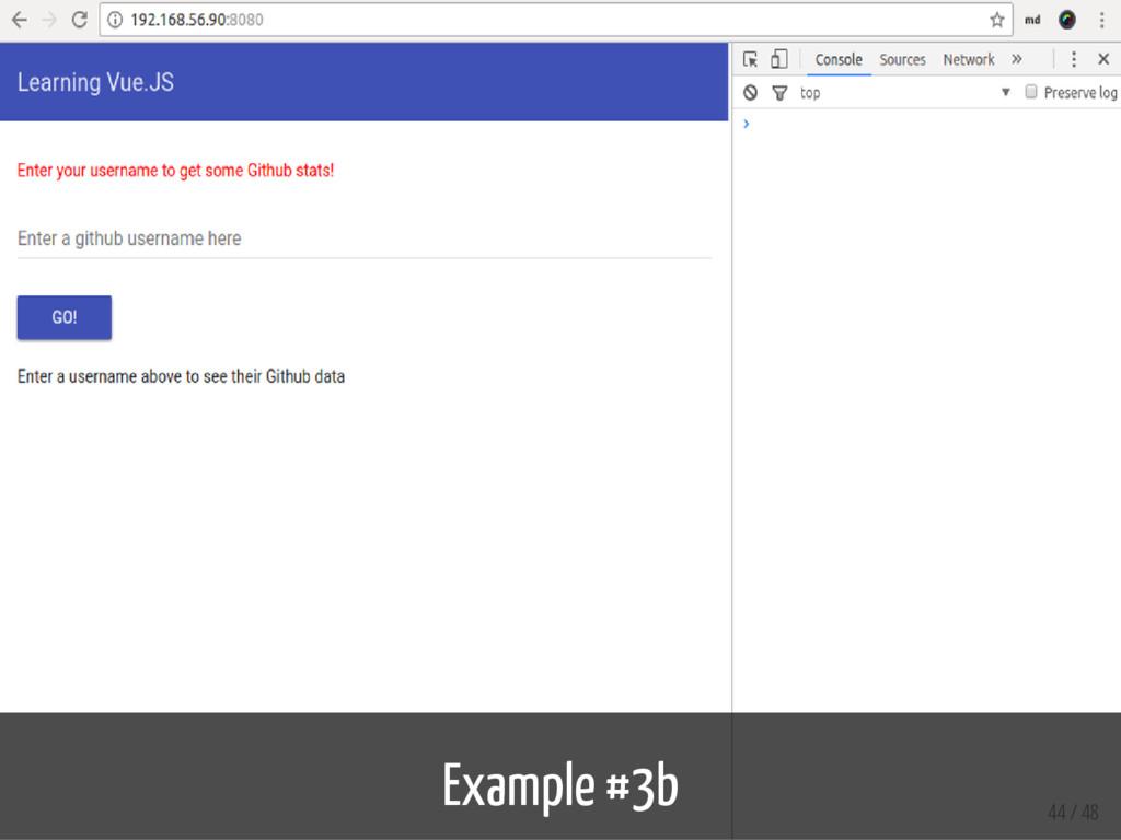 Example #3b 44 / 48