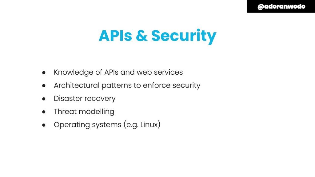 APIs & Security ● ● ● ● ●