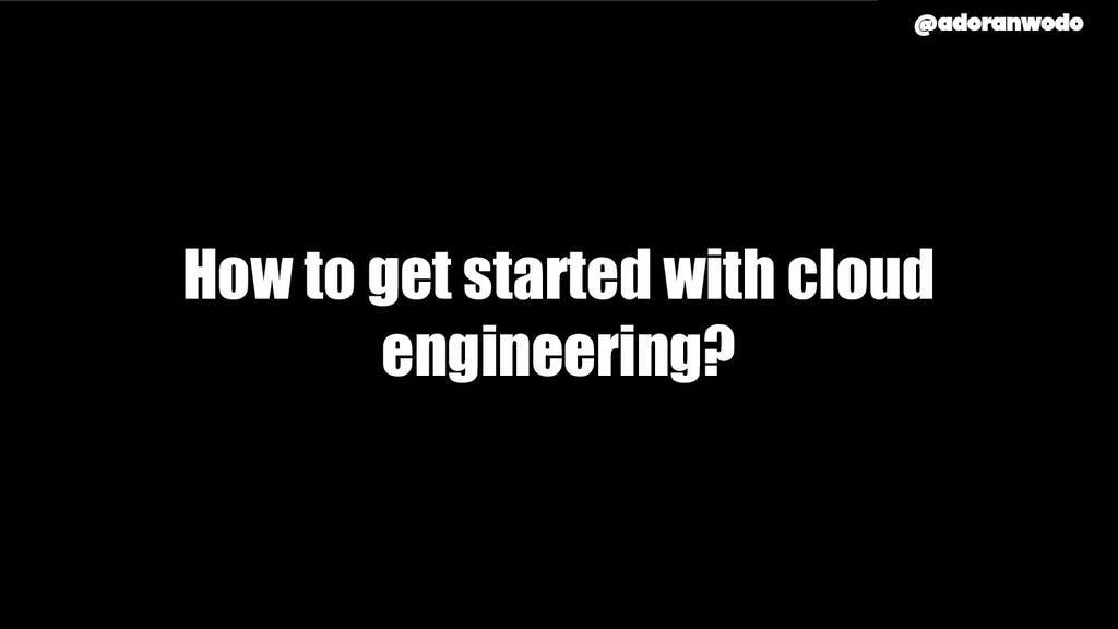 How to get started with cloud engineering?