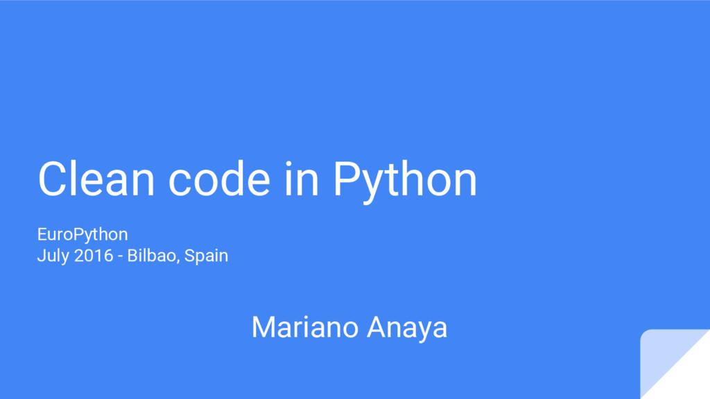 Clean code in Python EuroPython July 2016 - Bil...