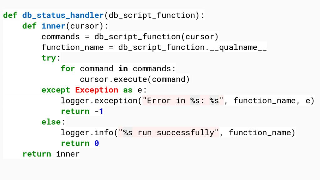 def db_status_handler(db_script_function): def ...
