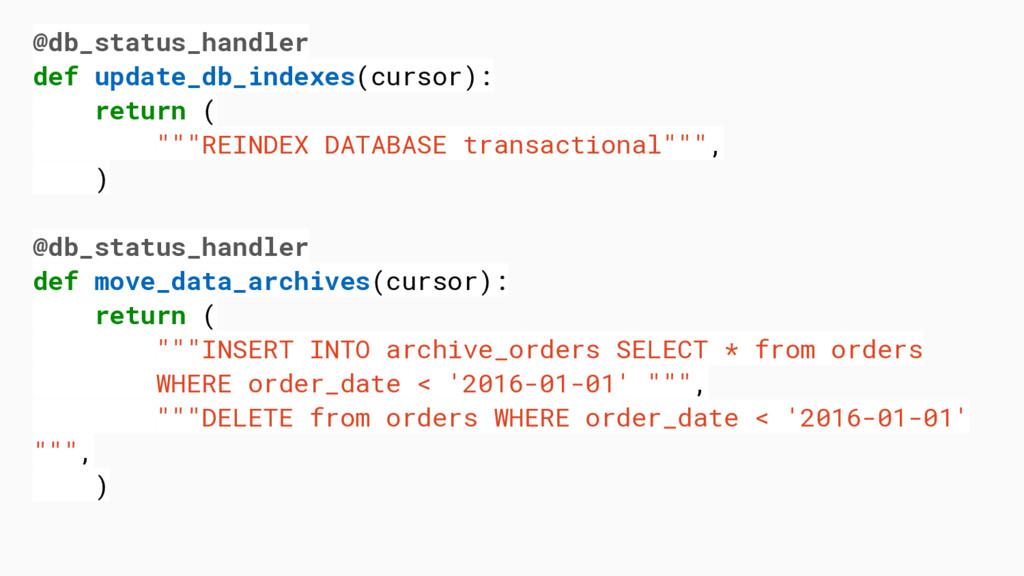 @db_status_handler def update_db_indexes(cursor...