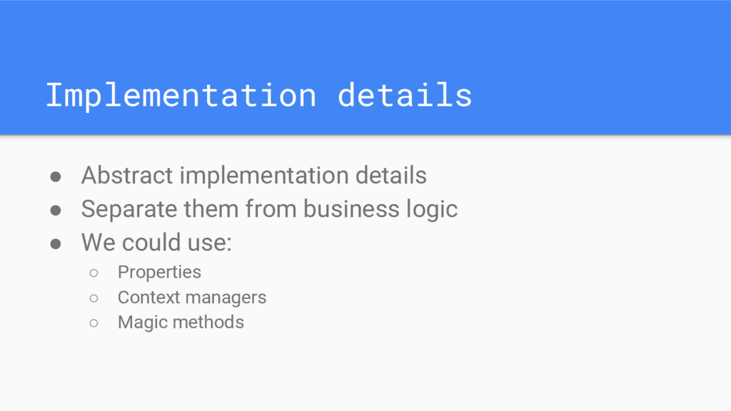 Implementation details ● Abstract implementatio...
