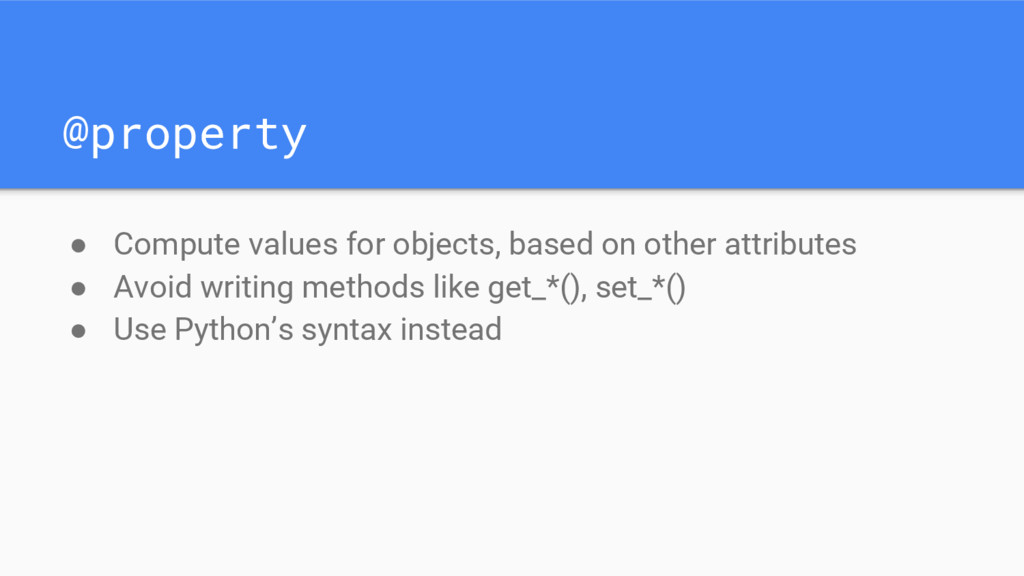 @property ● Compute values for objects, based o...