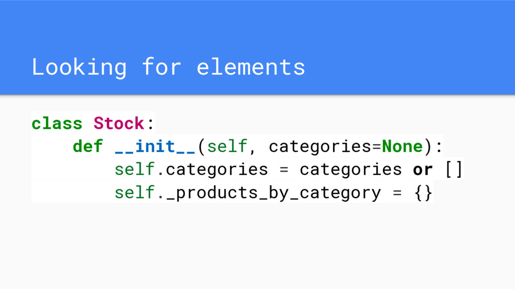 Looking for elements class Stock: def __init__(...