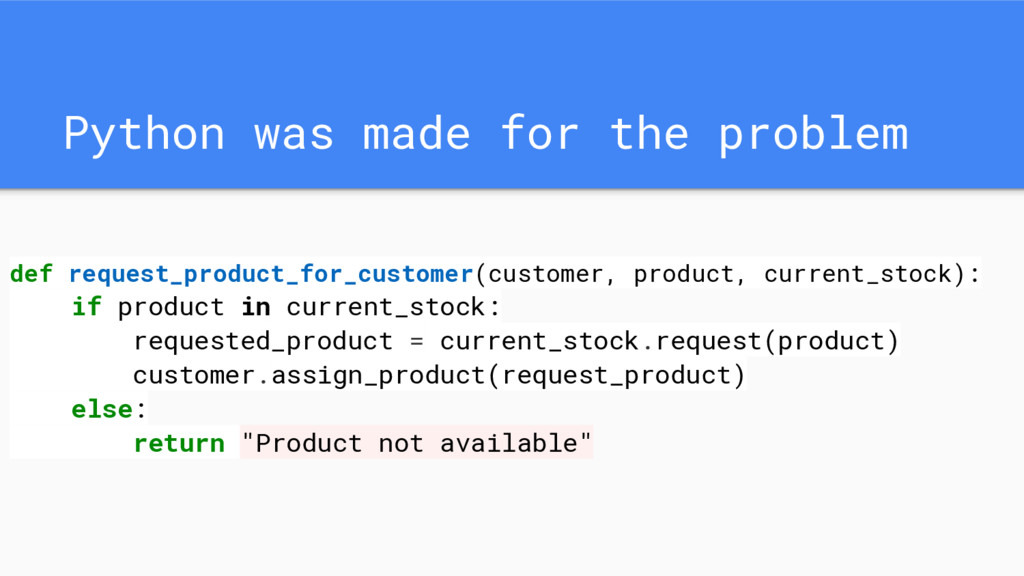 Python was made for the problem def request_pro...