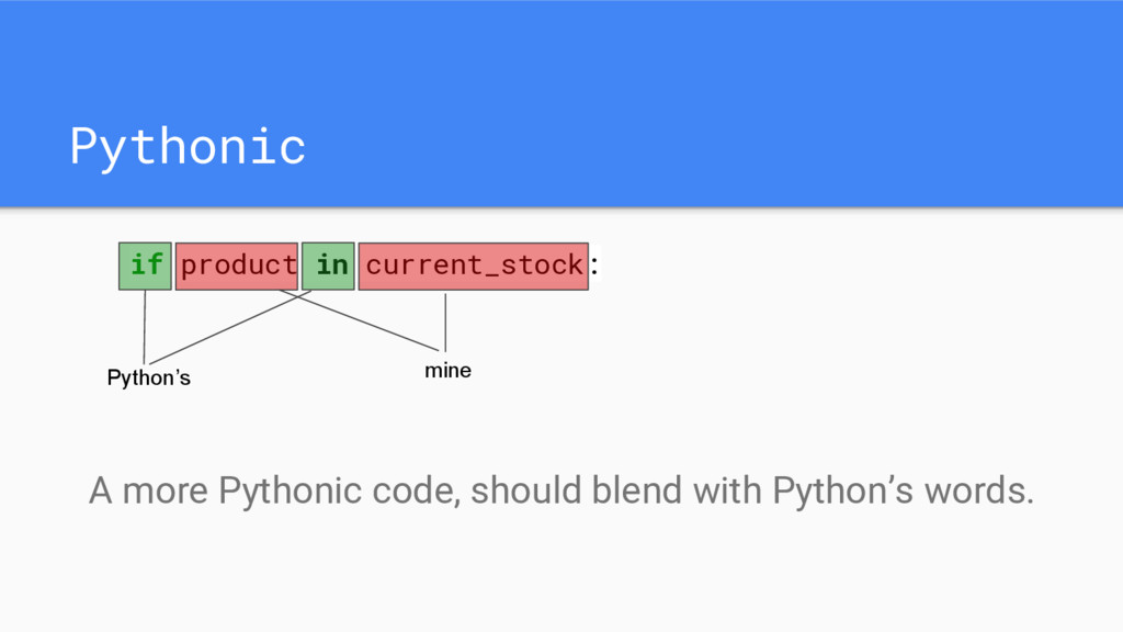 Pythonic A more Pythonic code, should blend wit...