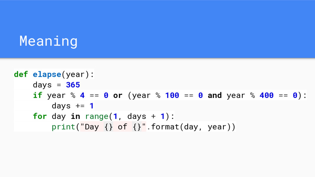 Meaning def elapse(year): days = 365 if year % ...