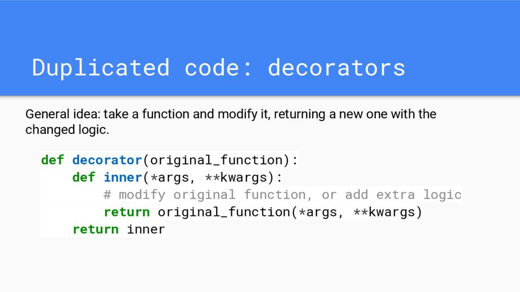 Duplicated code: decorators def decorator(origi...