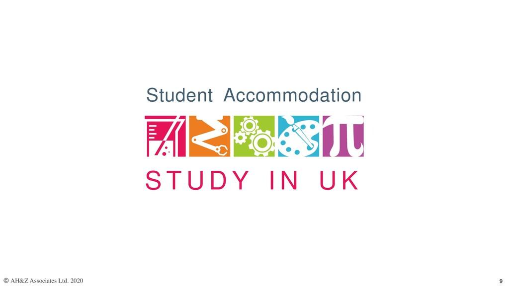 S T U D Y I N U K Student Accommodation © AH&Z ...