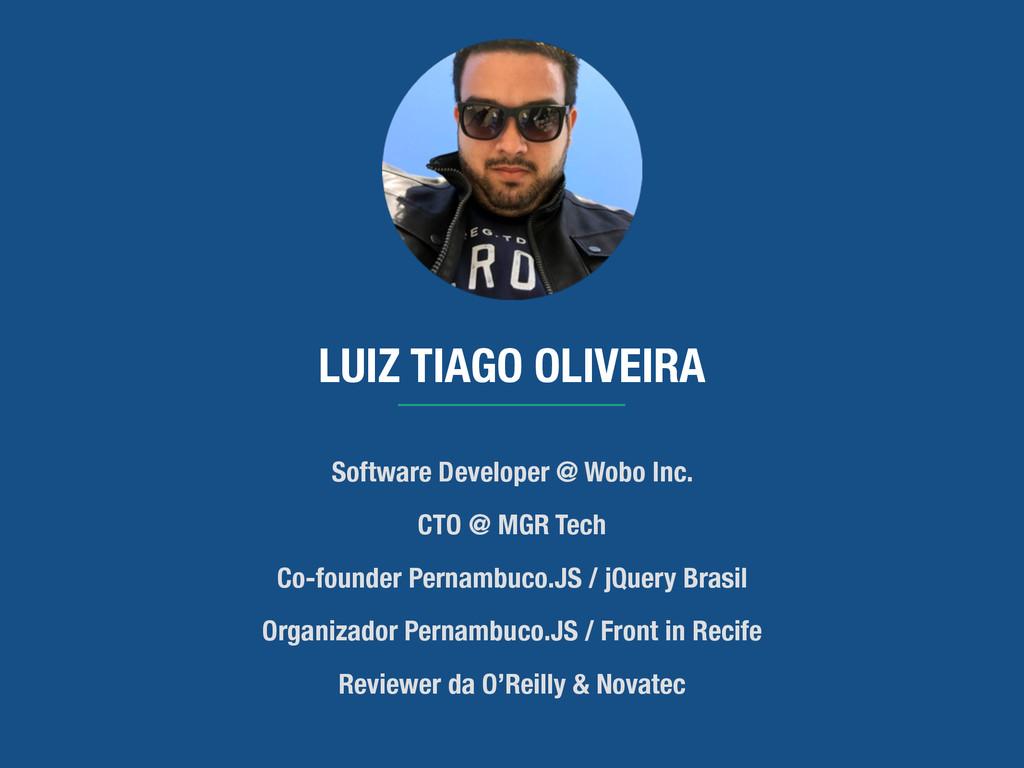 LUIZ TIAGO OLIVEIRA Software Developer @ Wobo I...