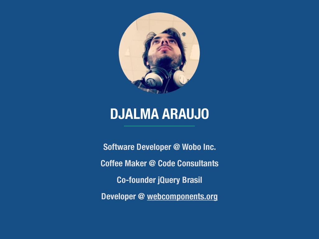 DJALMA ARAUJO Software Developer @ Wobo Inc. Co...