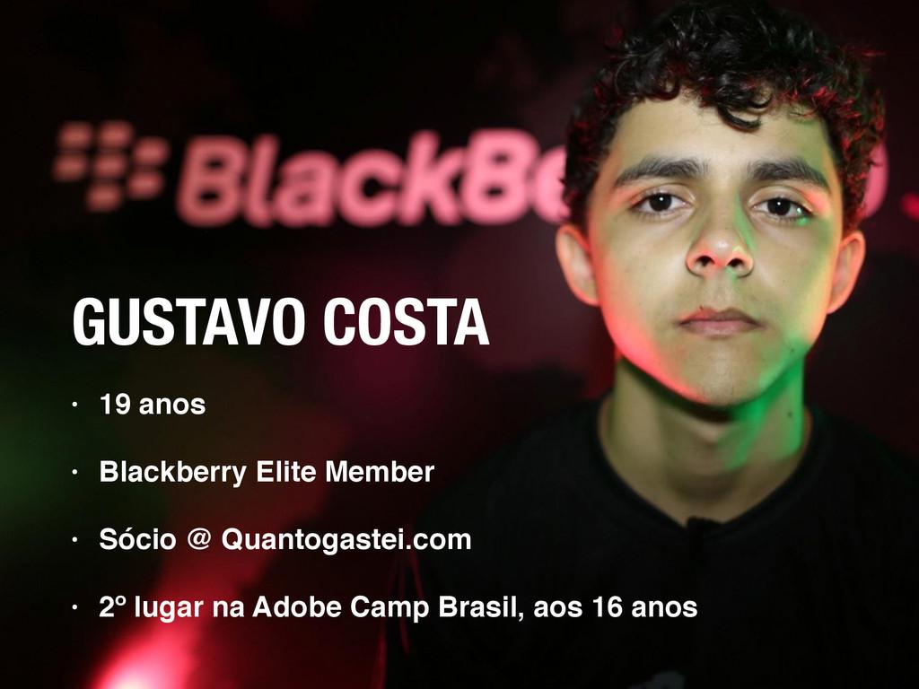 GUSTAVO COSTA • 19 anos • Blackberry Elite Memb...