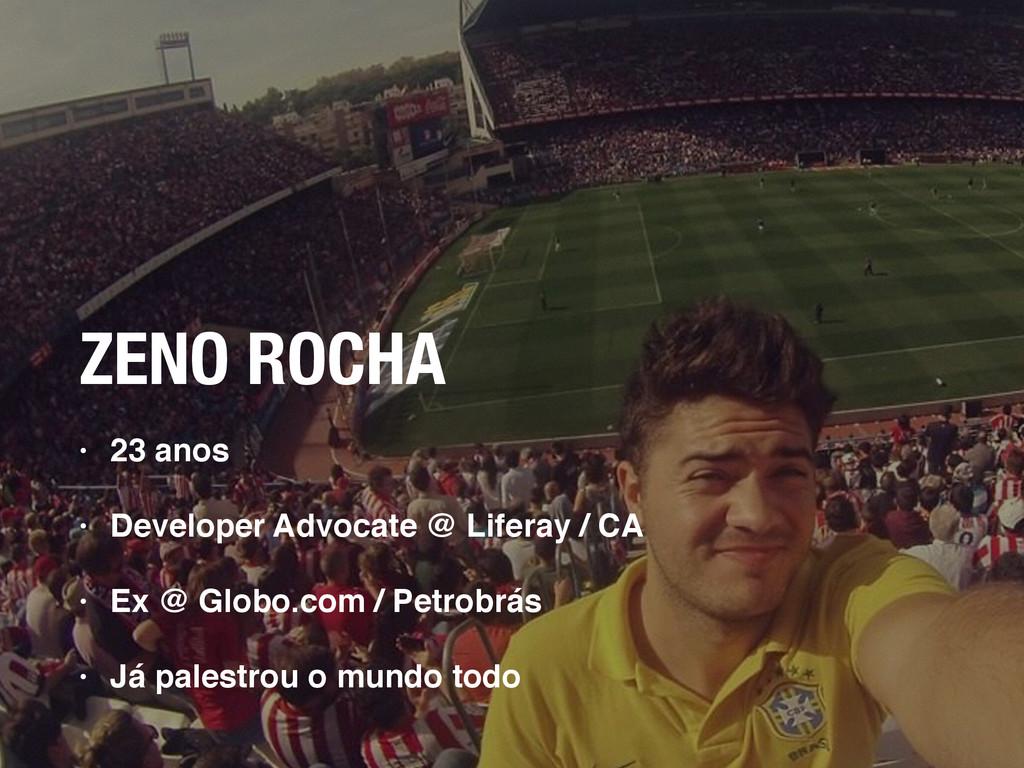 ZENO ROCHA • 23 anos • Developer Advocate @ Lif...