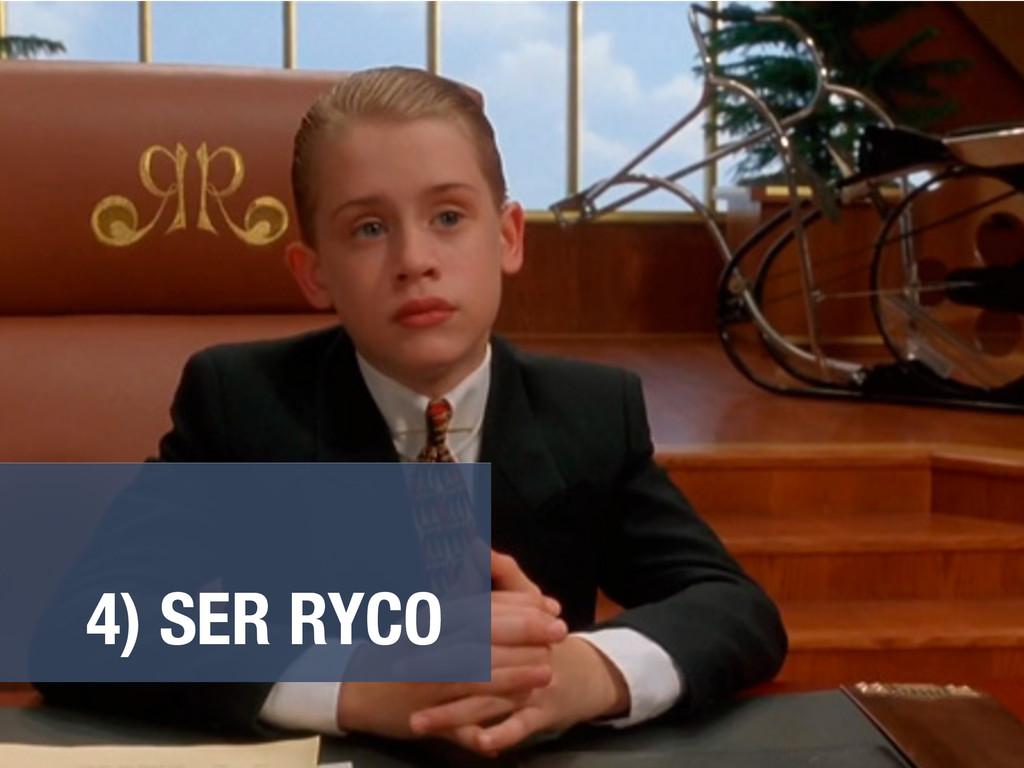 4) SER RYCO