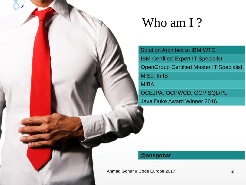 Dec 8, 2017 Ahmad Gohar # Code Europe 2017 2 Wh...