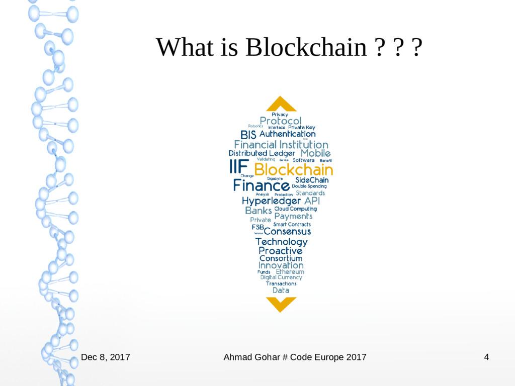Dec 8, 2017 Ahmad Gohar # Code Europe 2017 4 Wh...