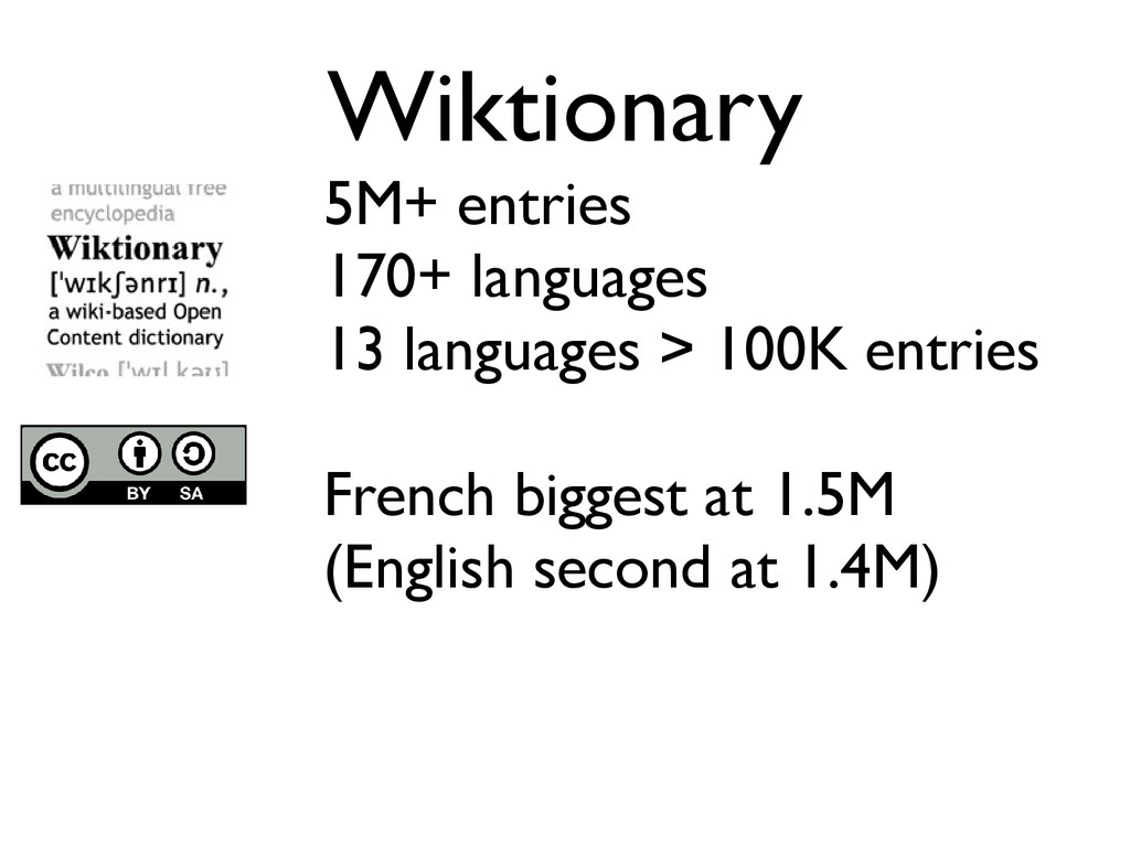 Wiktionary 5M+ entries 170+ languages 13 langua...