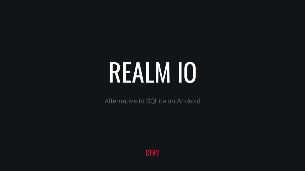 REALM IO Alternative to SQLite on Android