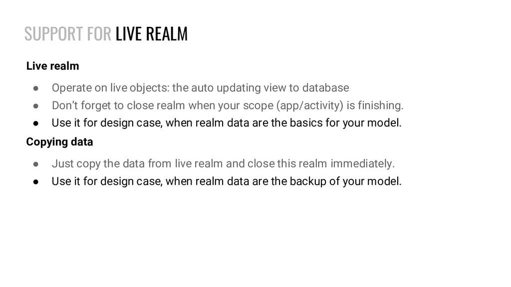 SUPPORT FOR LIVE REALM Live realm ● Operate on ...