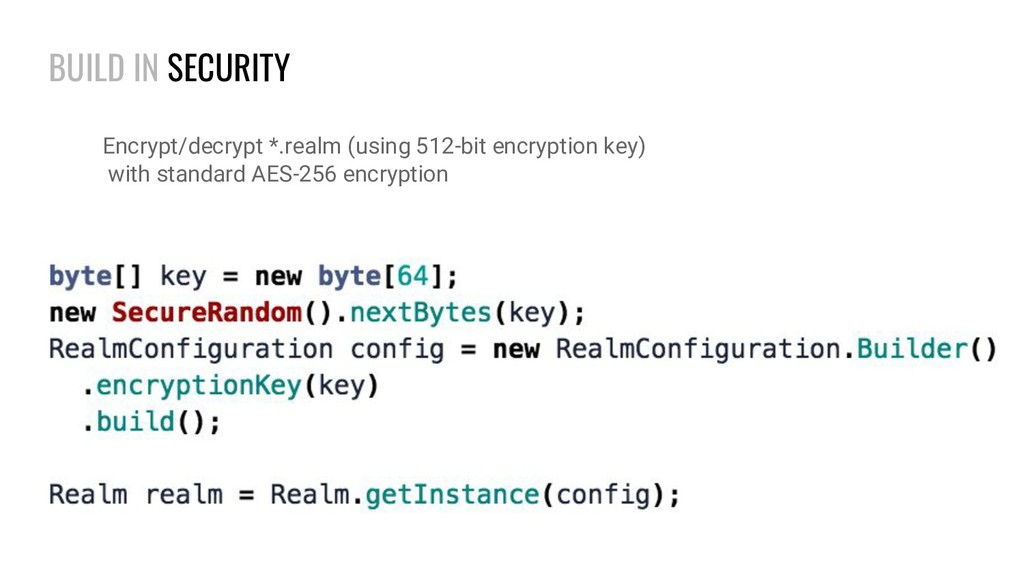 BUILD IN SECURITY Encrypt/decrypt *.realm (usin...