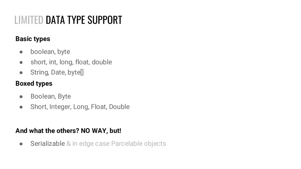 LIMITED DATA TYPE SUPPORT Basic types ● boolean...