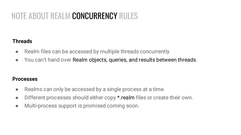 NOTE ABOUT REALM CONCURRENCY RULES Threads ● Re...