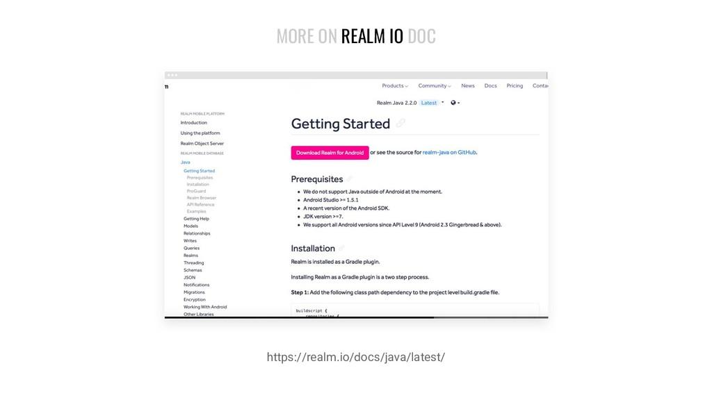 MORE ON REALM IO DOC https://realm.io/docs/java...