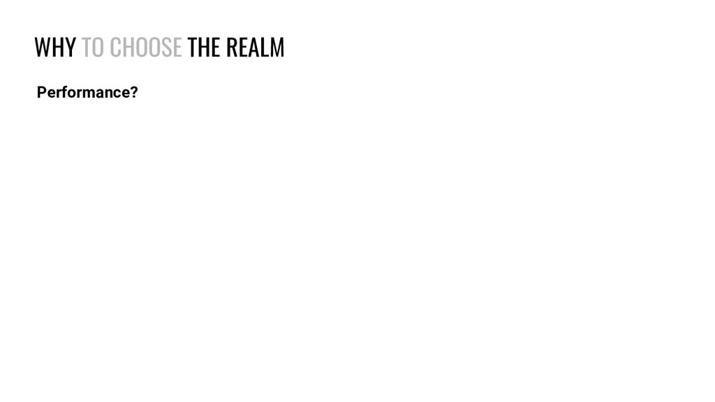 WHY TO CHOOSE THE REALM Performance?