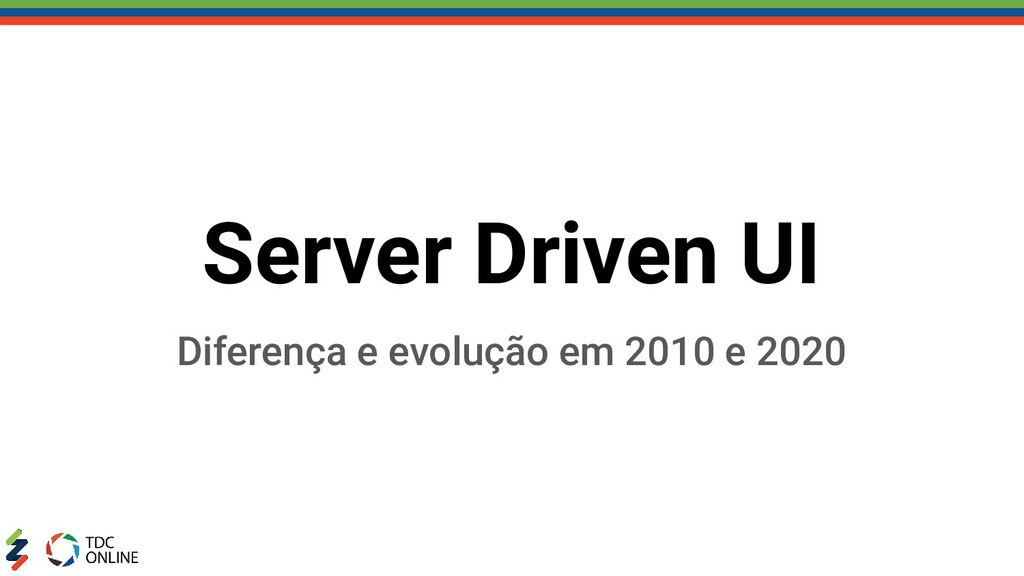 Server Driven UI Diferença e evolução em 2010 e...