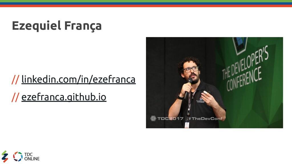 Ezequiel França // linkedin.com/in/ezefranca //...