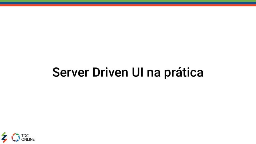 Server Driven UI na prática