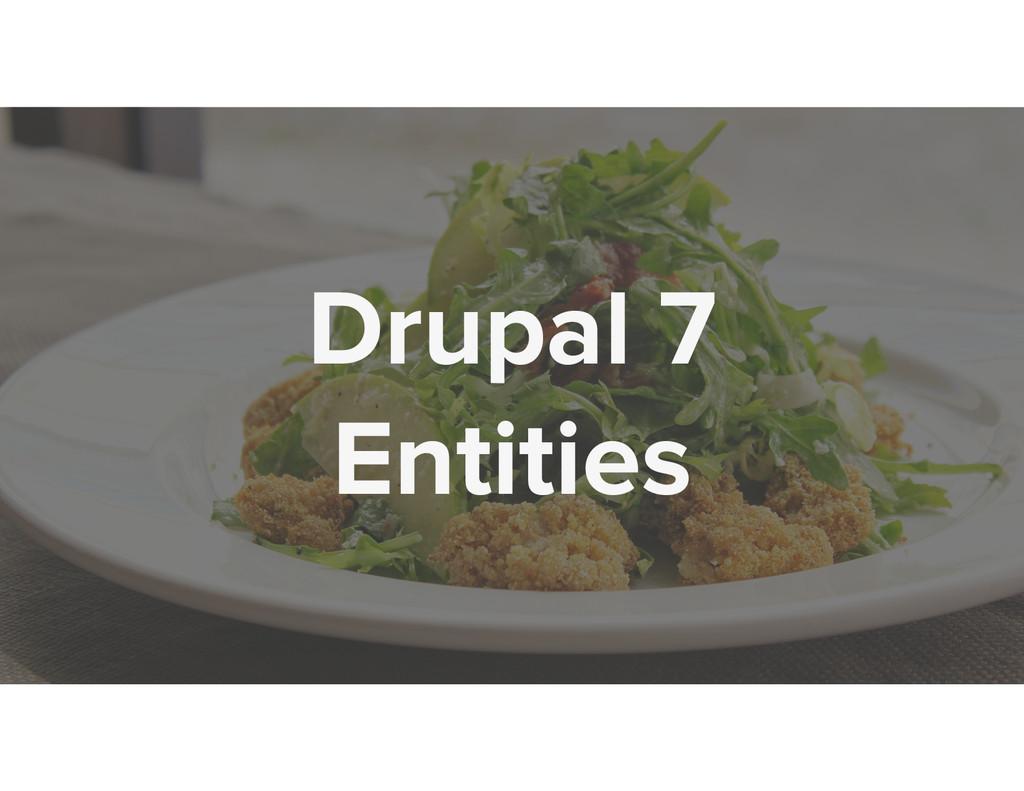 Drupal 7 Entities