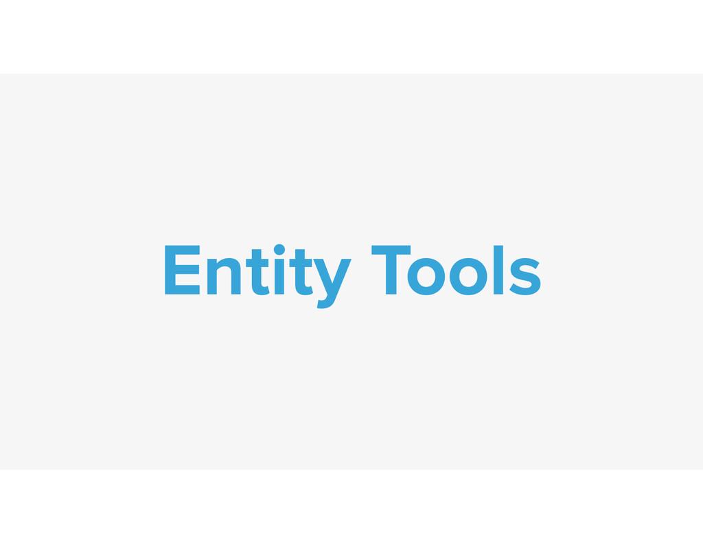 Entity Tools