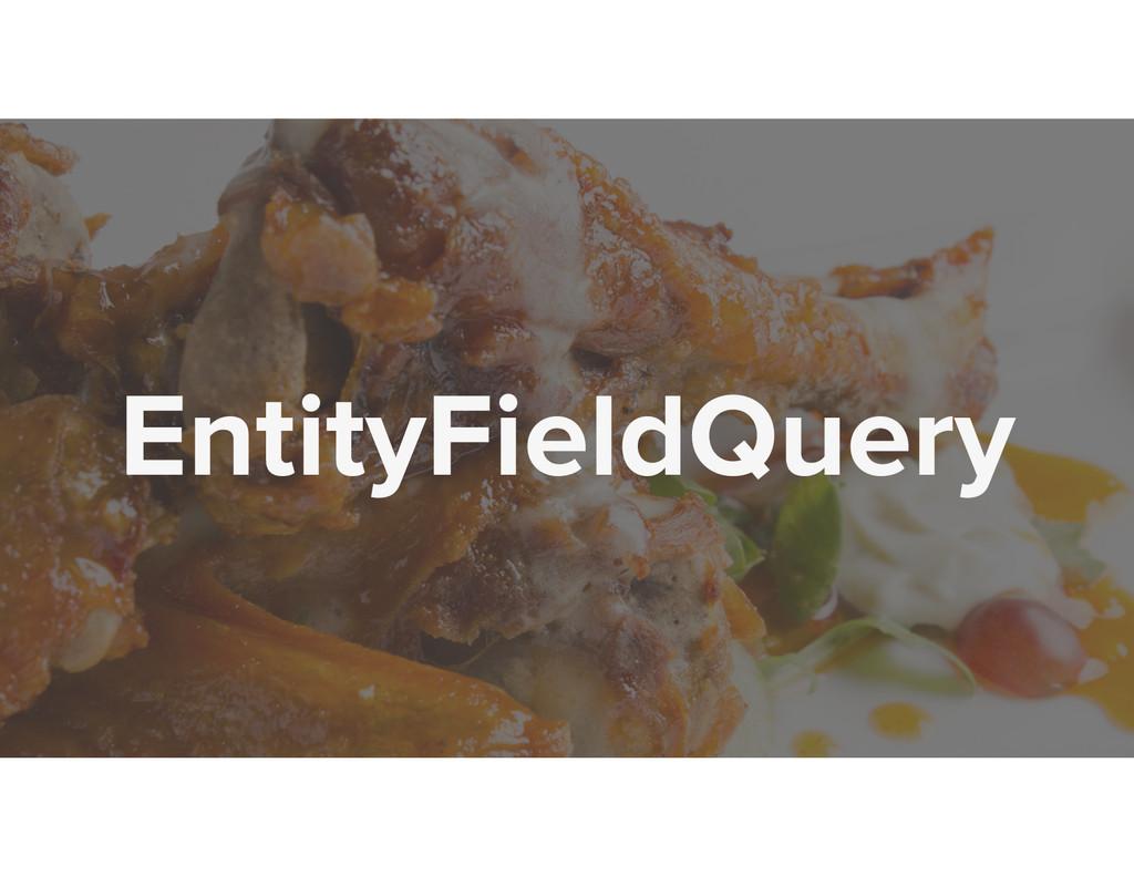EntityFieldQuery