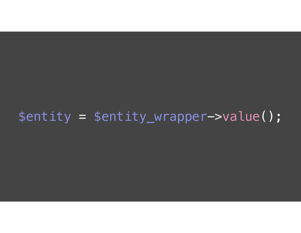 $entity = $entity_wrapper->value();