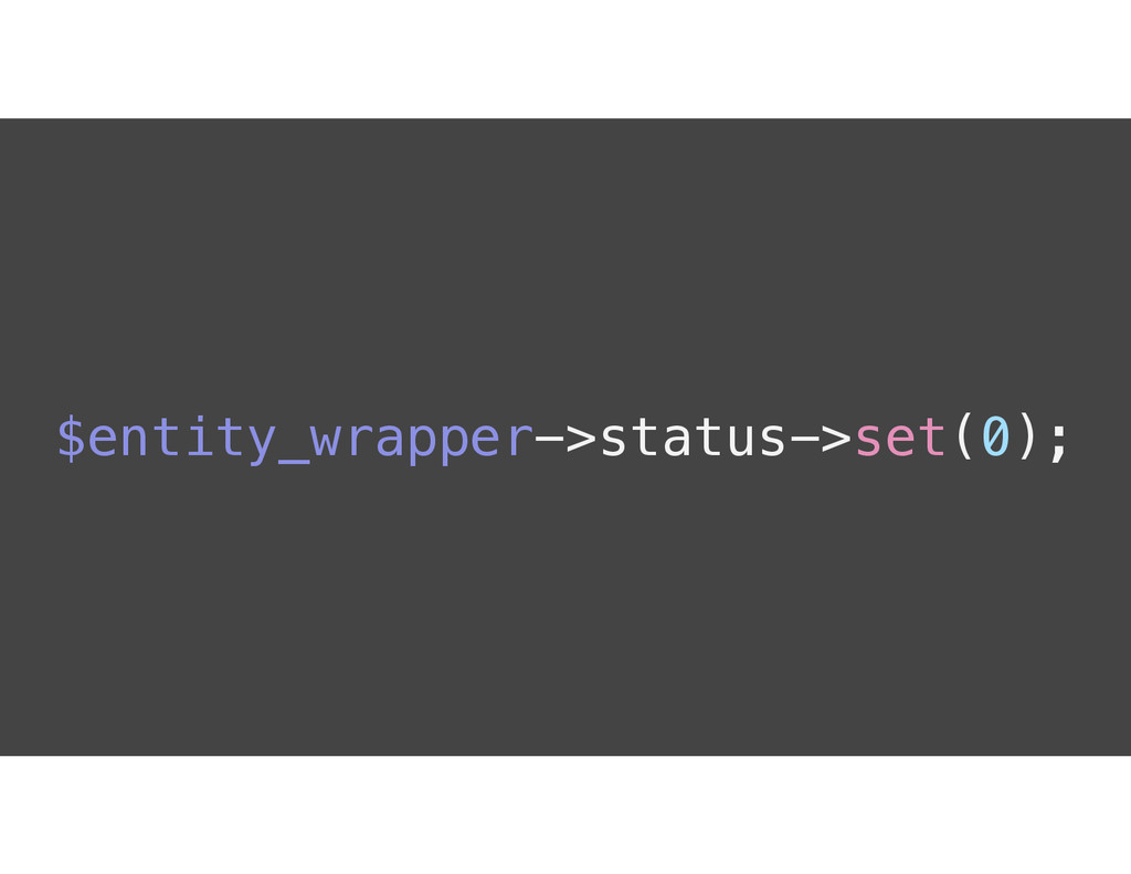 $entity_wrapper->status->set(0);