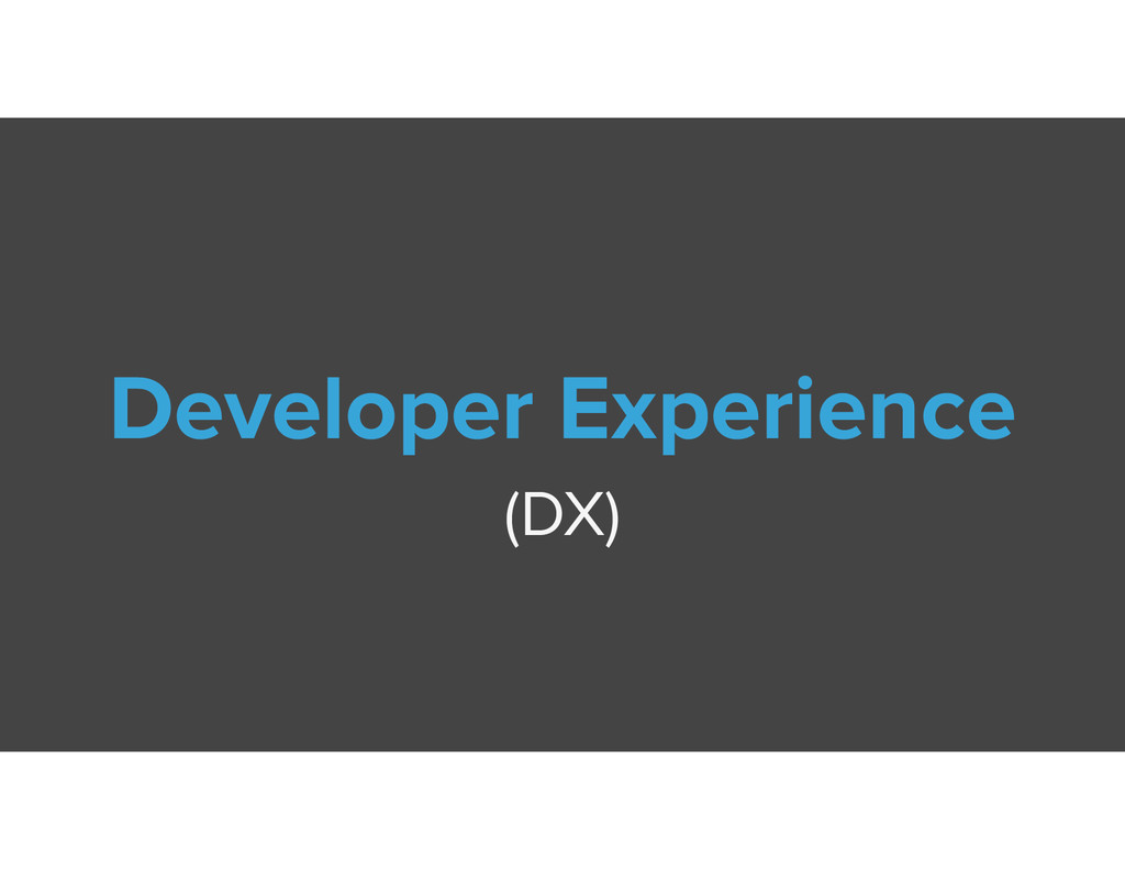 Developer Experience (DX)