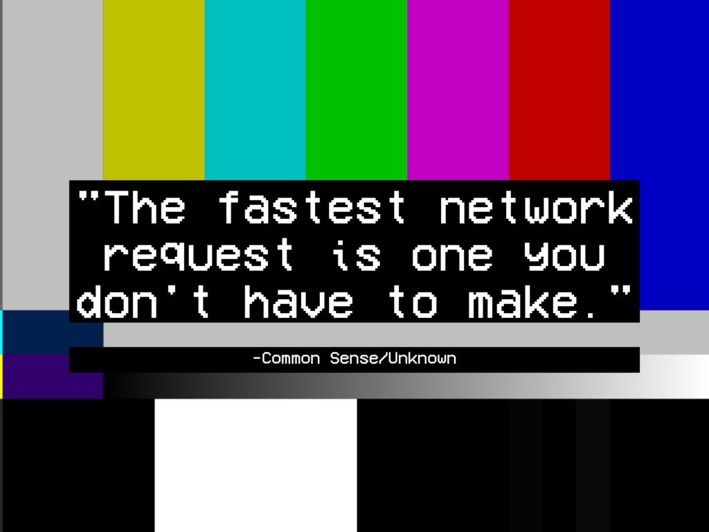 """-Common Sense/Unknown """"The fastest network requ..."""