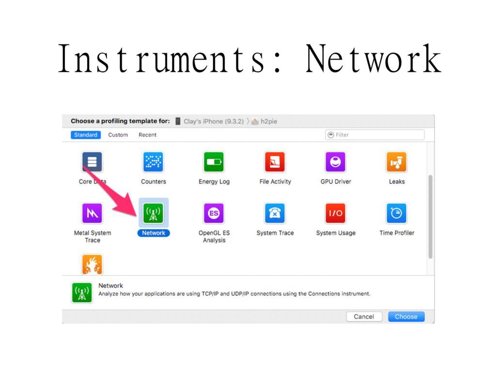 Instruments: Network