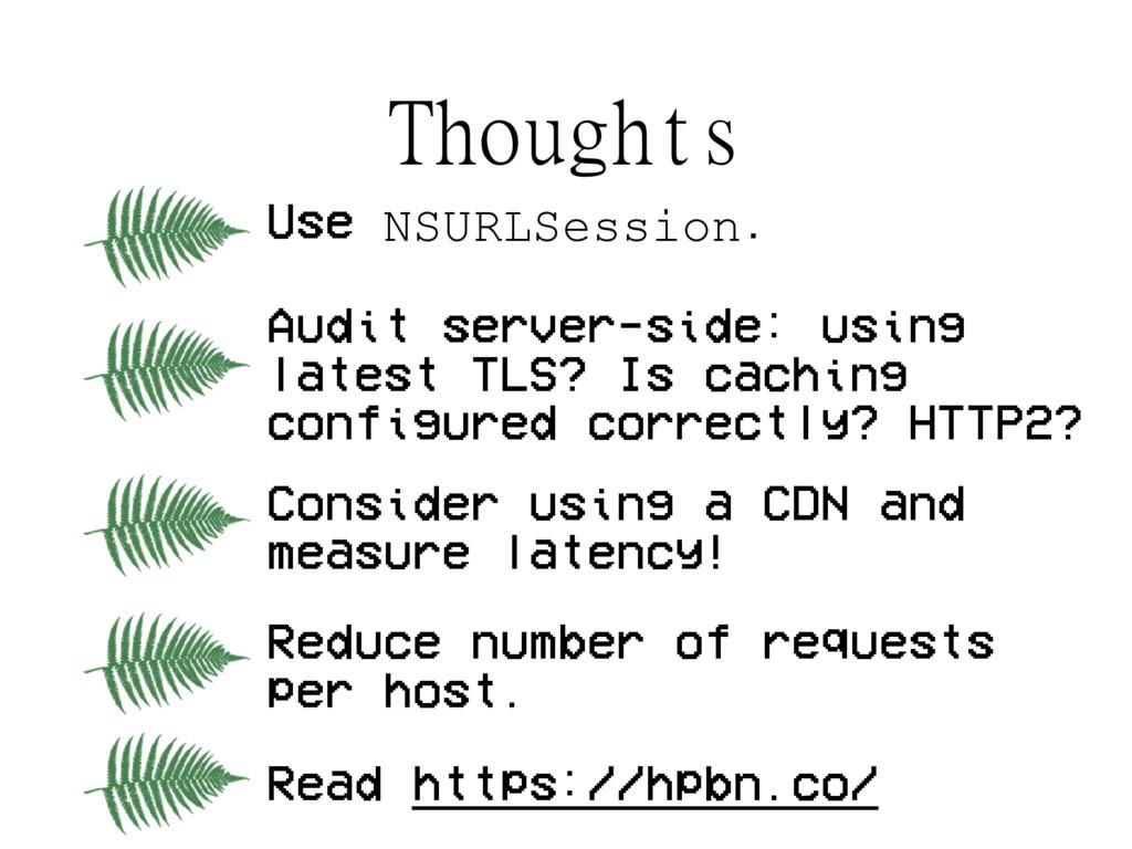 Thoughts Use NSURLSession. Audit server-side: u...